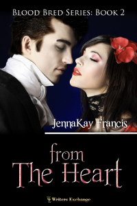 Blood Bred Series Book 2: From the Heart