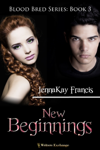 Blood Bred Series Book 3: New Beginnings