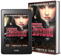 A Beth-Hill Novella: Karen Montgomery Series, Book 3: Ladybug, Ladybug 2 covers
