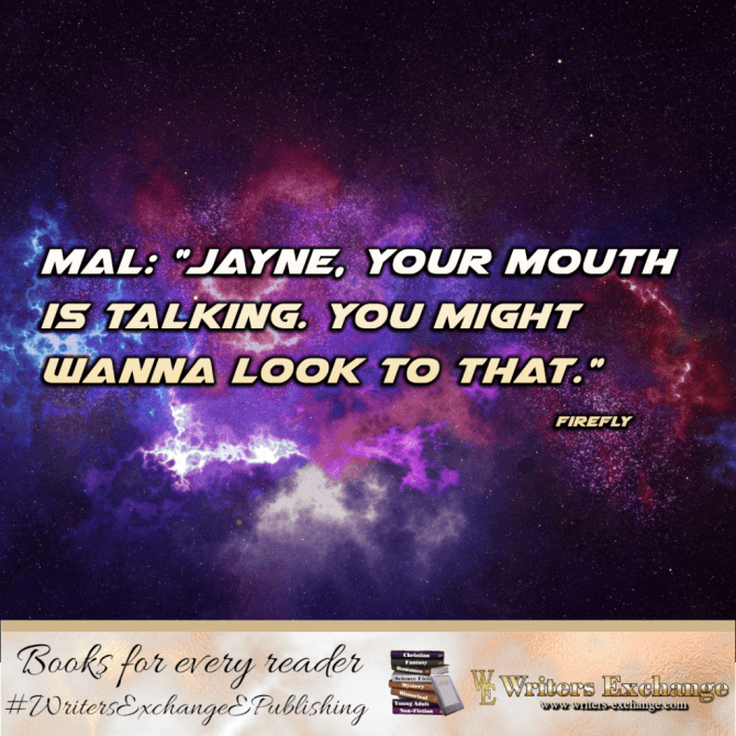 SF TV Show Quote: Firefly: Jayne, your mouth is talking...
