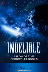 Arrow of Time Chronicles, Book 3: Indelible 200 cover