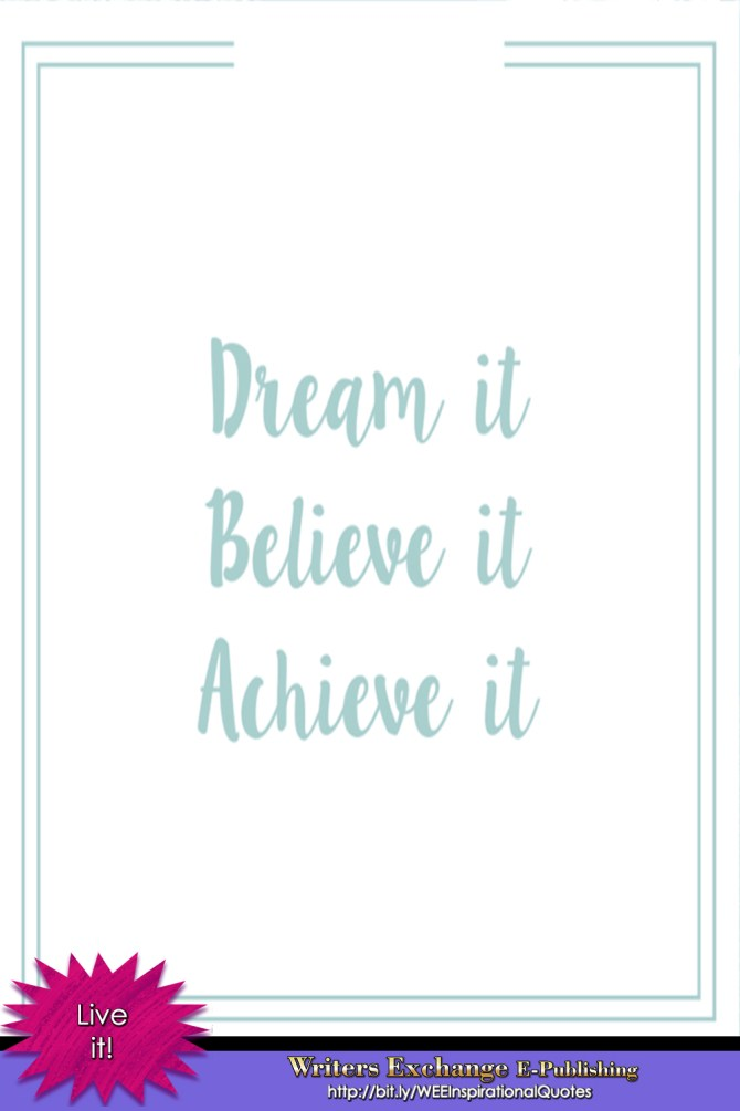 Inspirational Quote: Dream it...