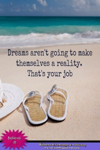 Dreams aren't going to make themselves Quote