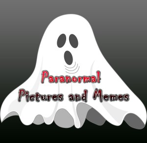 Paranormal Pictures and Memes