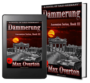 Ascension Series, Book 3: Dämmerung, A Novel of Nazi Germany 2 covers