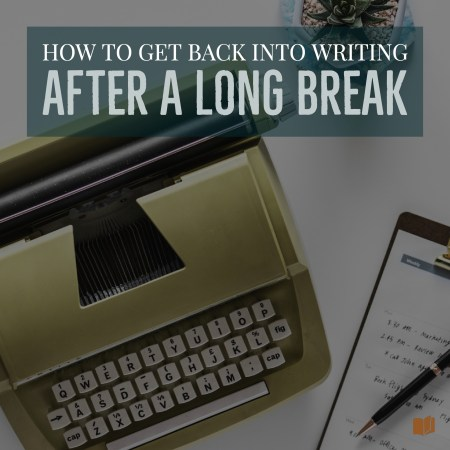 Are you struggling to get back into writing after taking a break from it? Here's what you need to do.