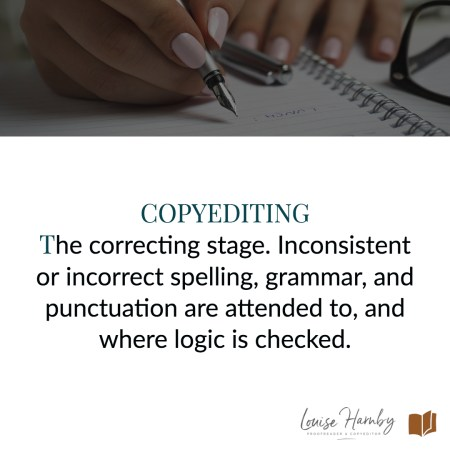 Copyediting is the correcting stage where inconsistent or incorrect spelling, grammar, and punctuation are attended to, and where logic is checked, such that the reader is allowed to follow the story without distraction.