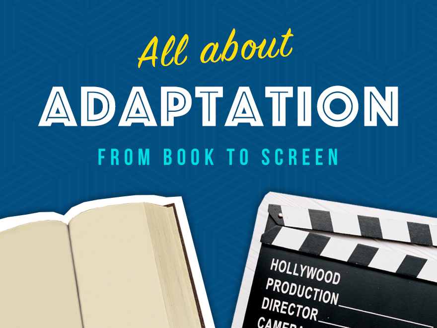 Adaptation from Book to Screen