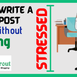 How To Write A Blog Post Fast Without Being Stressed