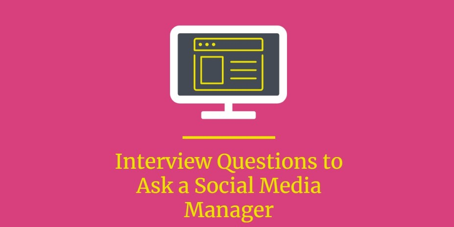 Interview Questions to Ask a Social Media Manager
