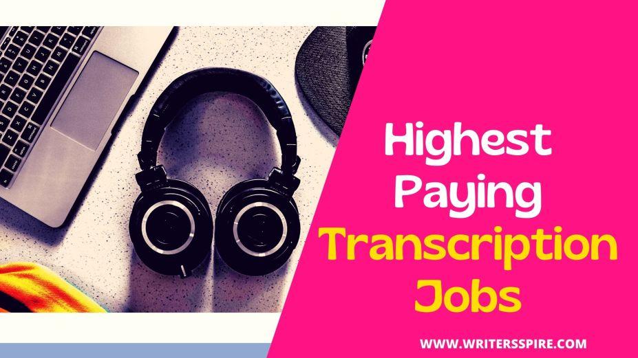 Best Highest Paying Transcription Jobs