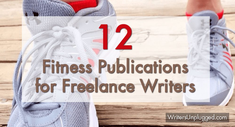12 Fitness Publications for Freelance Writers