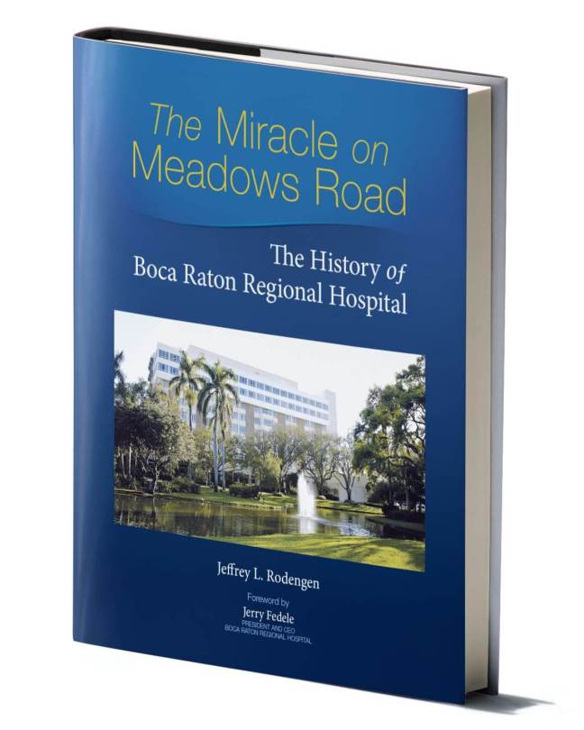 The Miracle on Meadows Road: The History of Boca Raton Regional Hospital