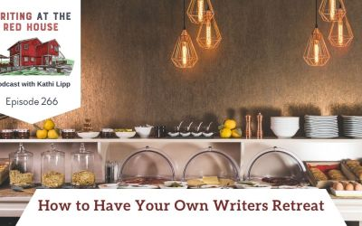 266 How to Have Your Own Writers Retreat