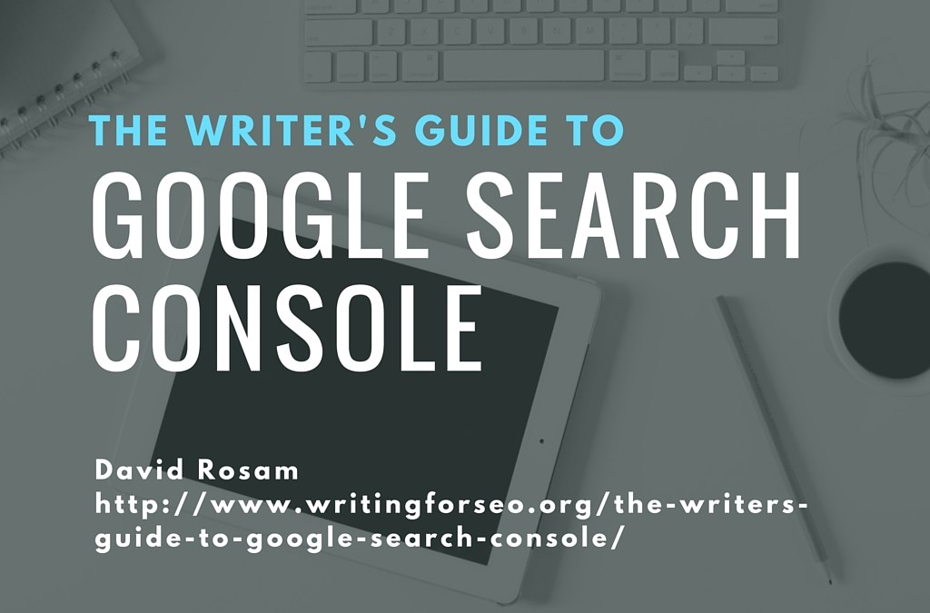 The Writer's Guide to Google Search Console
