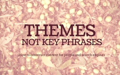Write using themes, not key phrases. How to construct content for people and search engines