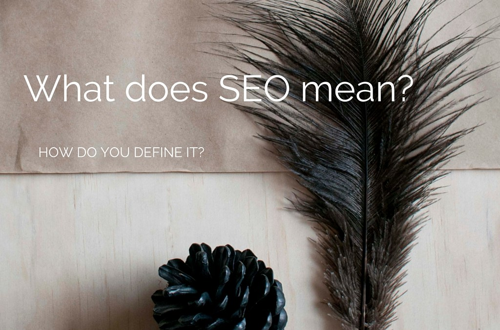 What does SEO mean - updated