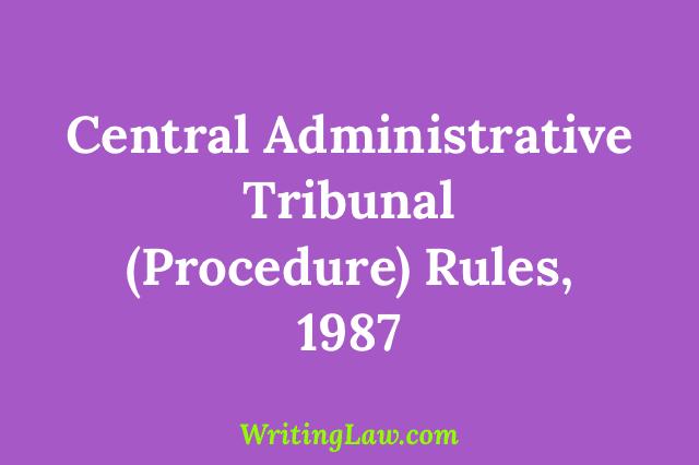 Central Administrative Tribunal (Procedure) Rules, 1987