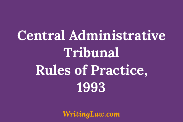 Central Administrative Tribunal Rules of Practice, 1993