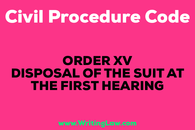 DISPOSAL OF THE SUIT AT THE FIRST HEARING
