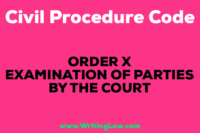 EXAMINATION OF PARTIES BY THE COURT