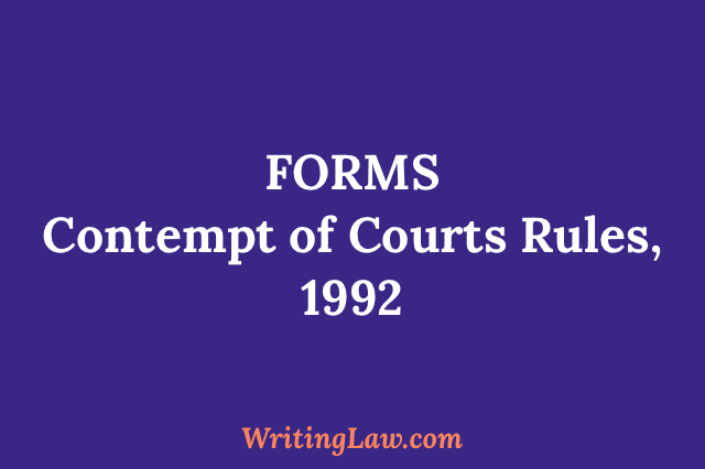 FORMS (Contempt of Courts Rules, 1992)