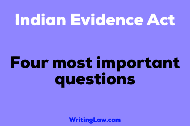Indian Evidence Act's four most important questions