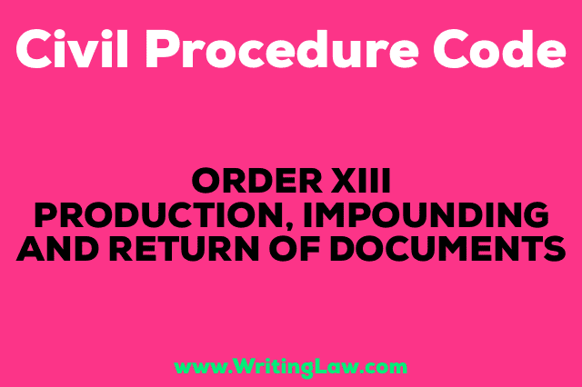 PRODUCTION, IMPOUNDING AND RETURN OF DOCUMENTS