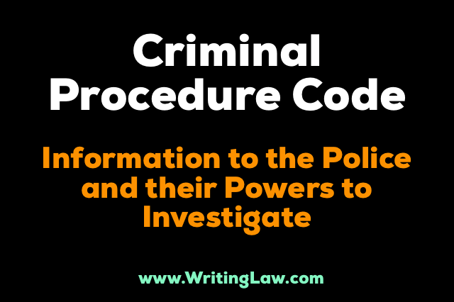 crpc - Information To The Police And Their Powers To Investigate