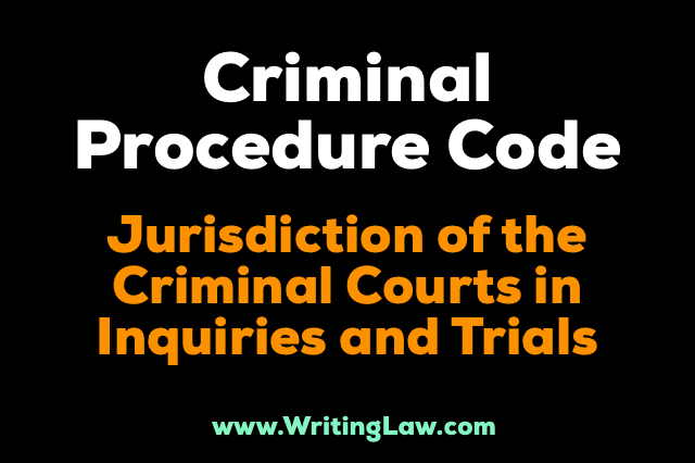 crpc- Jurisdiction Of The Criminal Courts In Inquiries And Trials