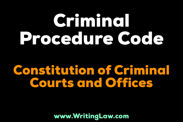 Criminal Procedure Code Chapter II - Constitution of Criminal Courts and Offices
