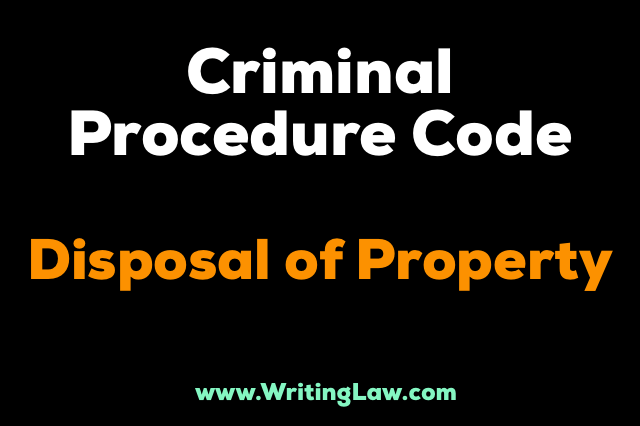 CHAPTER XXXIV, Section 451 to 459 of CRPC - DISPOSAL OF PROPERTY