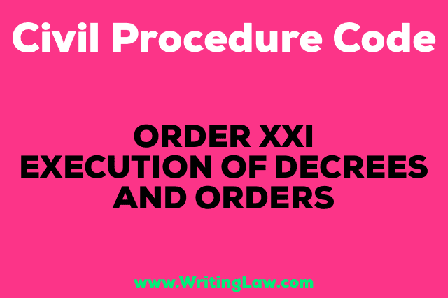 EXECUTION OF DECREES AND ORDERS