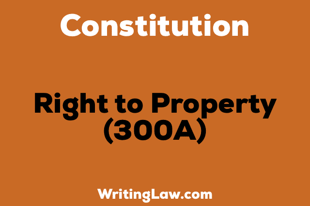 RIGHT TO PROPERTY 300A