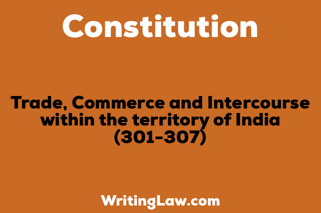 TRADE, COMMERCE AND INTERCOURSE WITHIN THE TERRITORY OF INDIA