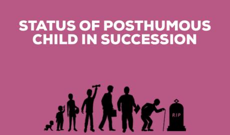 Status of Posthumous Child in Succession