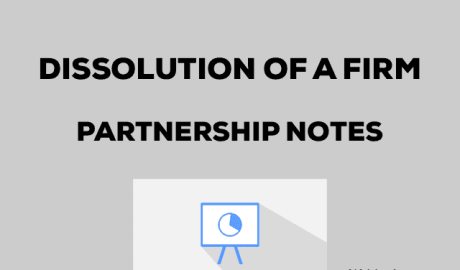 Dissolution of a Partnership Firm Partnership Act 1932 Notes