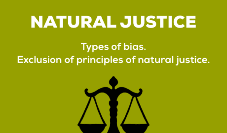 Natural Justice and Types of bias