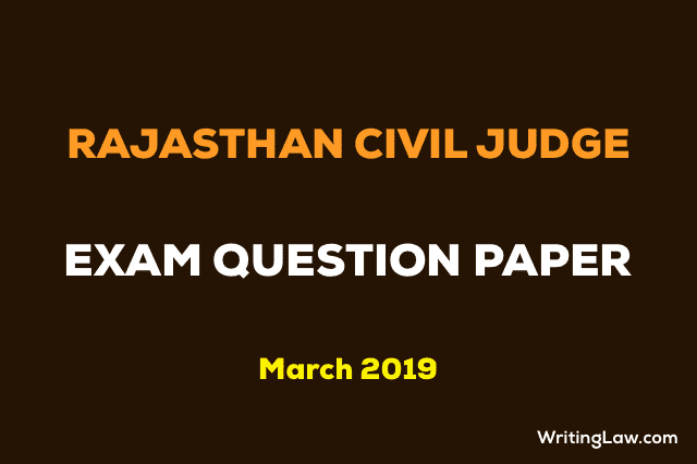 Rajasthan Civil Judge Exam full this year Question Paper March 2019