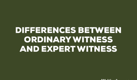 Differences between Ordinary Witness and Expert Witness