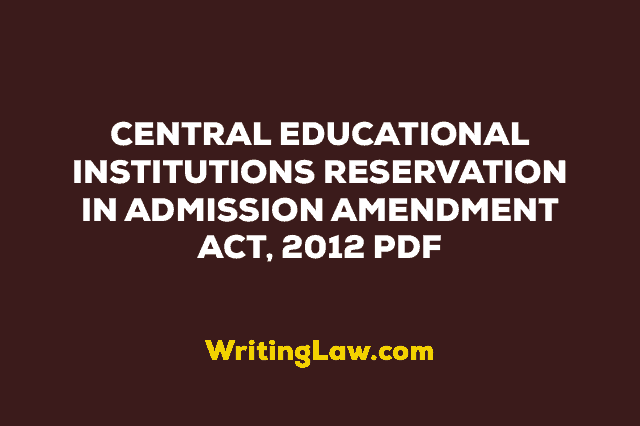 CENTRAL EDUCATIONAL INSTITUTIONS RESERVATION IN ADMISSION AMENDMENT ACT 2006 and 2012 PDF