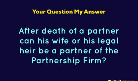 After death of partner can wife or legal heir be a partner of that partnership firm