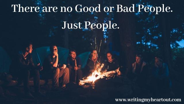 There are no good or bad people