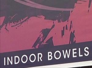Bowels anyone?