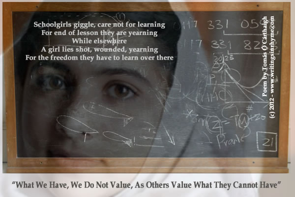 """What We Have, We Do Not Value, As Others Value What They Cannot Haveâ€"