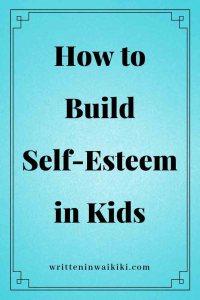 how to build self-esteem in children pinterest blue background
