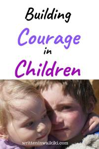 Building courage in children