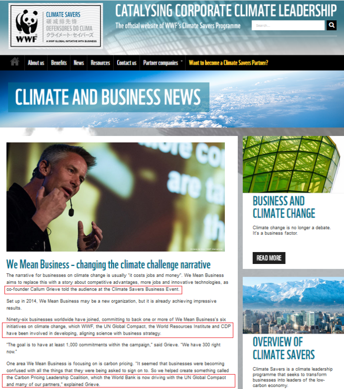 "WWF website, May 11, 2015: ""We Mean Business – changing the climate challenge narrative... One area We Mean Business is focusing on is carbon pricing. ""It seemed that businesses were becoming confused with all the things that they were being asked to sign on to. So we helped create something called the Carbon Pricing Leadership Coalition, which the World Bank is now driving with the UN Global Compact and many of our partners."""