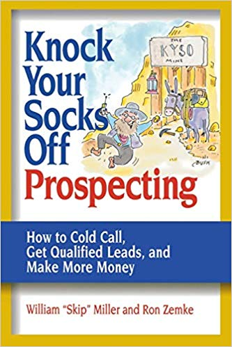 Knock Your Socks Off Prospecting - How To Cold Call, Get Qualified Leads, and Make More Money Download