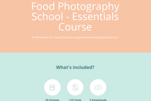 Food Photography School – Essentials Course + Bonus Phone Course Download
